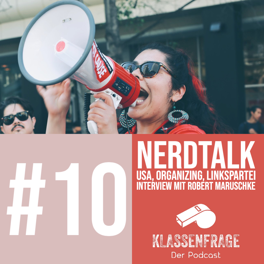 #10 Nerdtalk: USA, Organizing, Linkspartei Interview mit Robert Maruschke