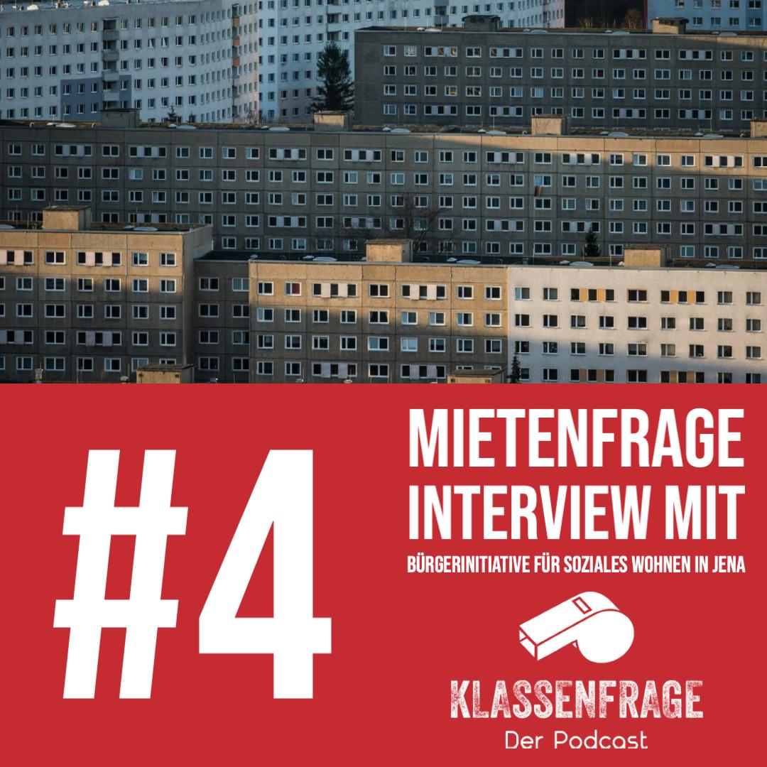 #4 Mietenfrage - Interview mit der Bürgerinitiative für soziales Wohnen in Jena