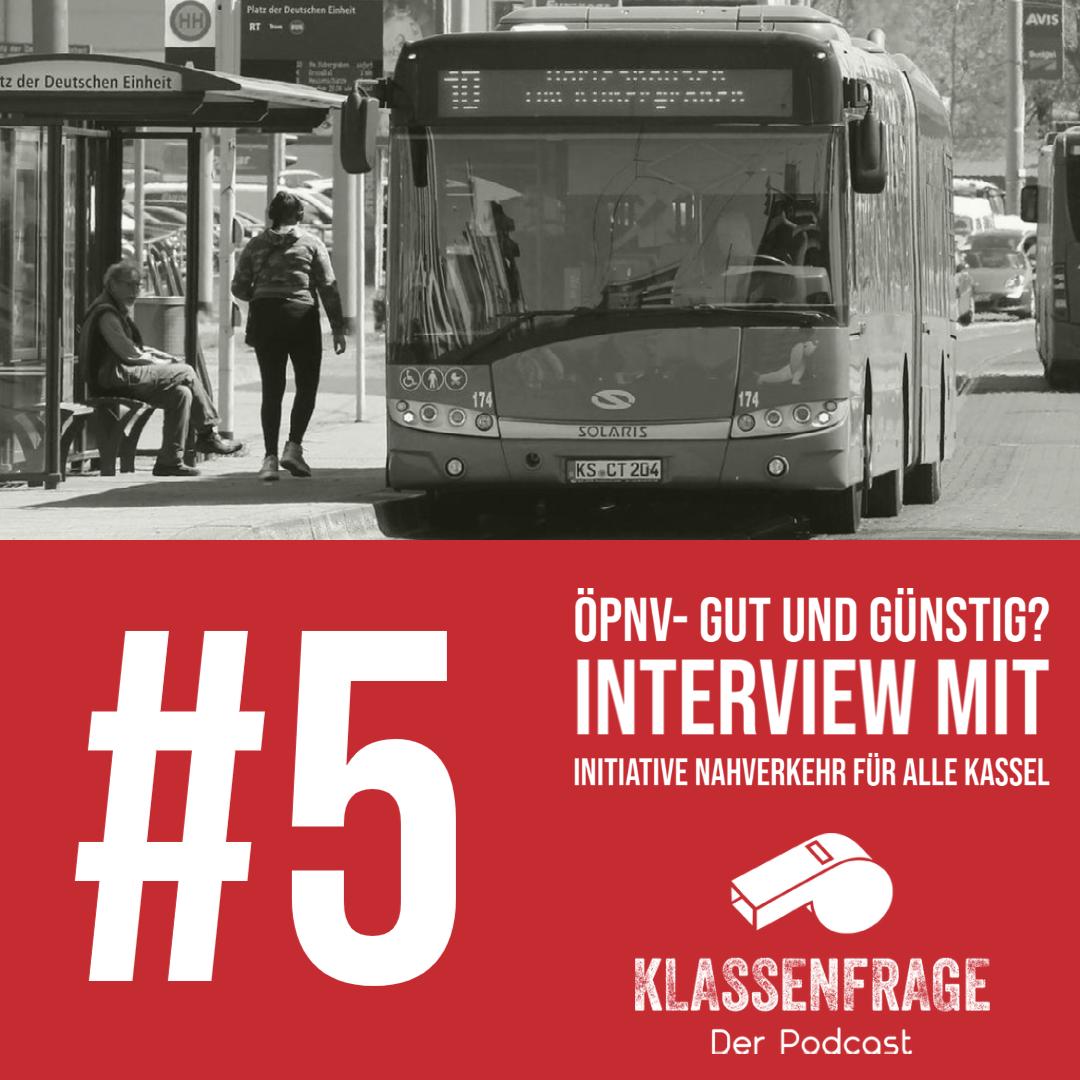 #5 ÖPNV- gut und günstig? Interview mit der Initiative Nahverkehr für Alle Kassel