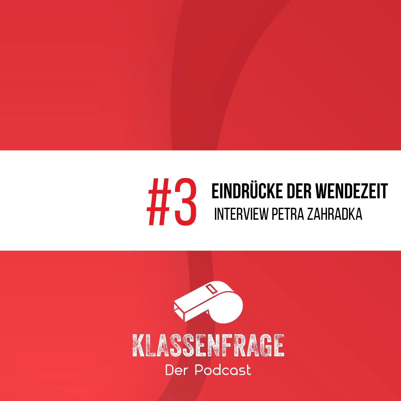 #3 Eindrücke der Wendezeit - Interview mit Petra Zahradka