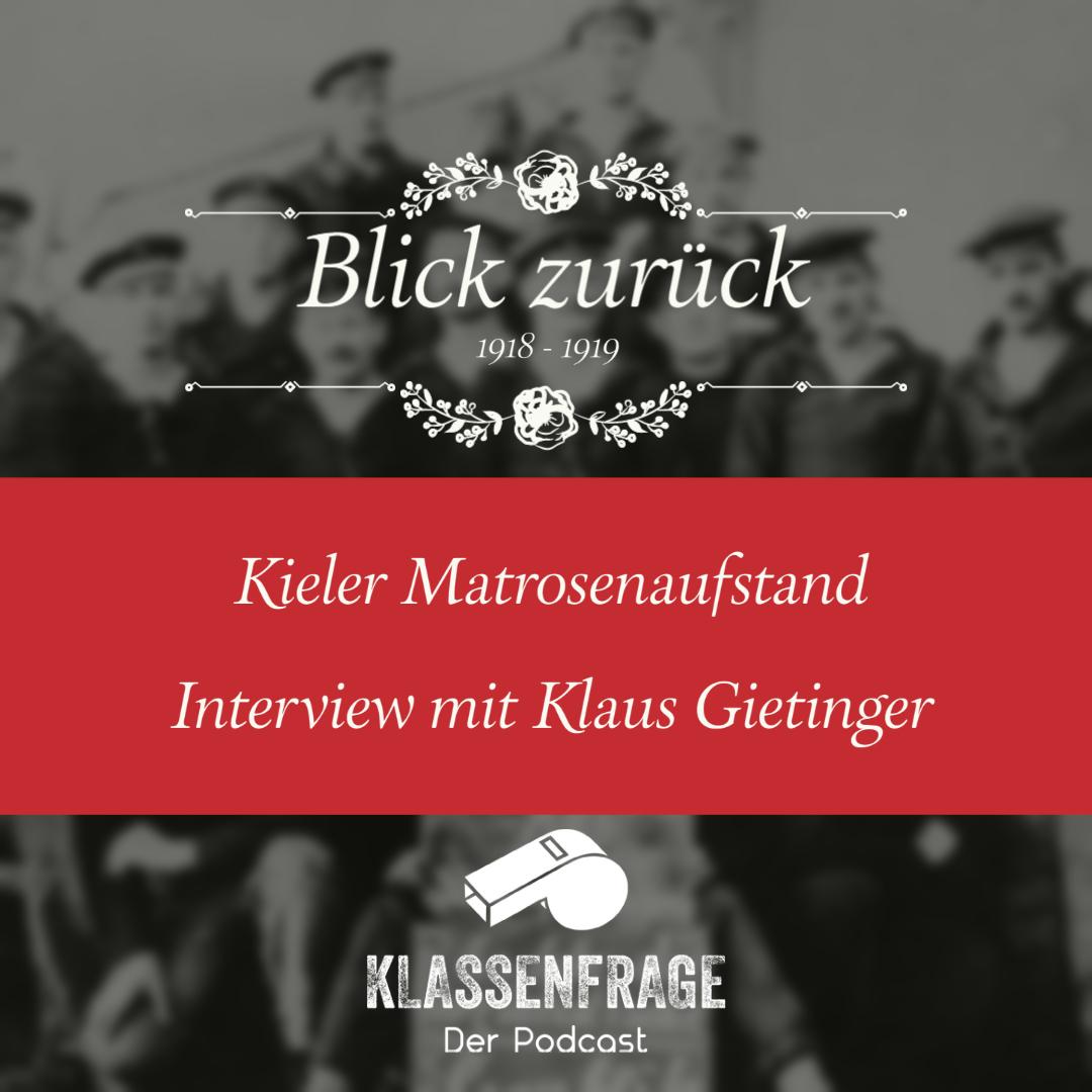 #7 Blick zurück: Kieler Matrosenaufstand/ Interview mit Klaus Gietinger